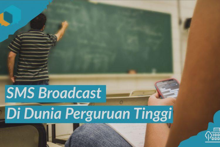 Pemanfaatan SMS Broadcast di dunia Perguruan Tinggi