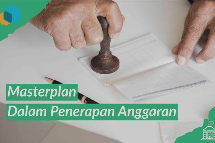 Pentingnya Masterplan dalam Penerapan Anggaran Belanja Daerah