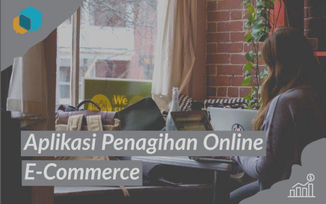 Keuntungan Menggunakan Aplikasi Penagihan Berbasis Online Bagi E-Commerce