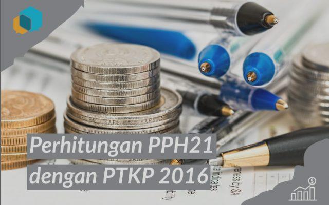 Panduan Perhitungan PPH21 terbaru dengan PTKP 2016