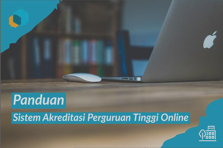 Panduan Penggunaan Sistem Akreditasi Perguruan Tinggi Online